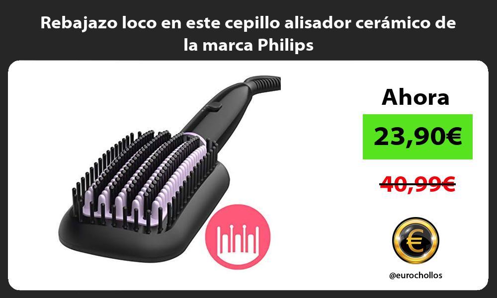 Rebajazo loco en este cepillo alisador cerámico de la marca Philips