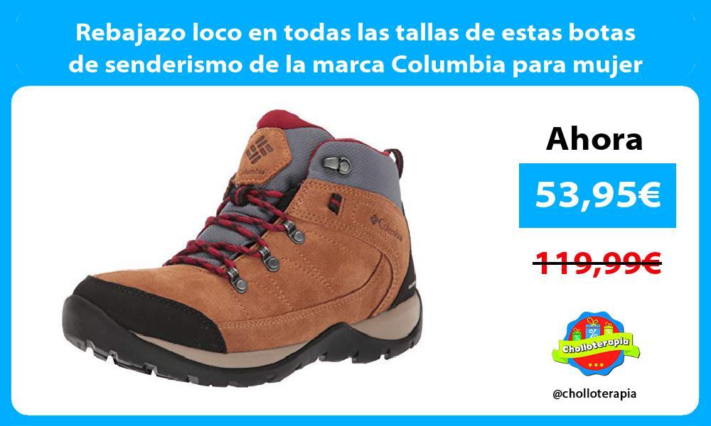 Rebajazo loco en todas las tallas de estas botas de senderismo de la marca Columbia para mujer