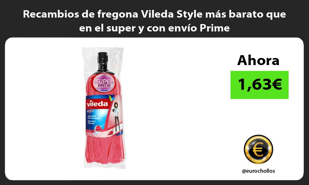 Recambios de fregona Vileda Style más barato que en el super y con envío Prime