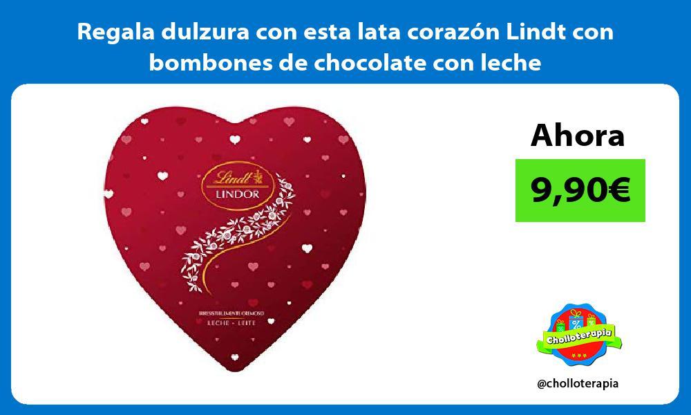 Regala dulzura con esta lata corazón Lindt con bombones de chocolate con leche