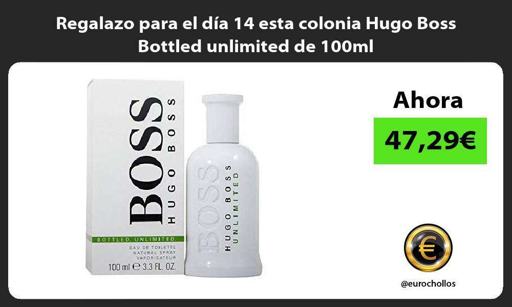 Regalazo para el día 14 esta colonia Hugo Boss Bottled unlimited de 100ml