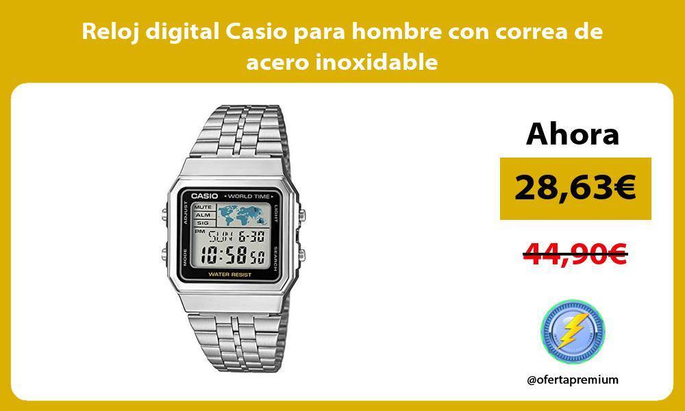 Reloj digital Casio para hombre con correa de acero inoxidable