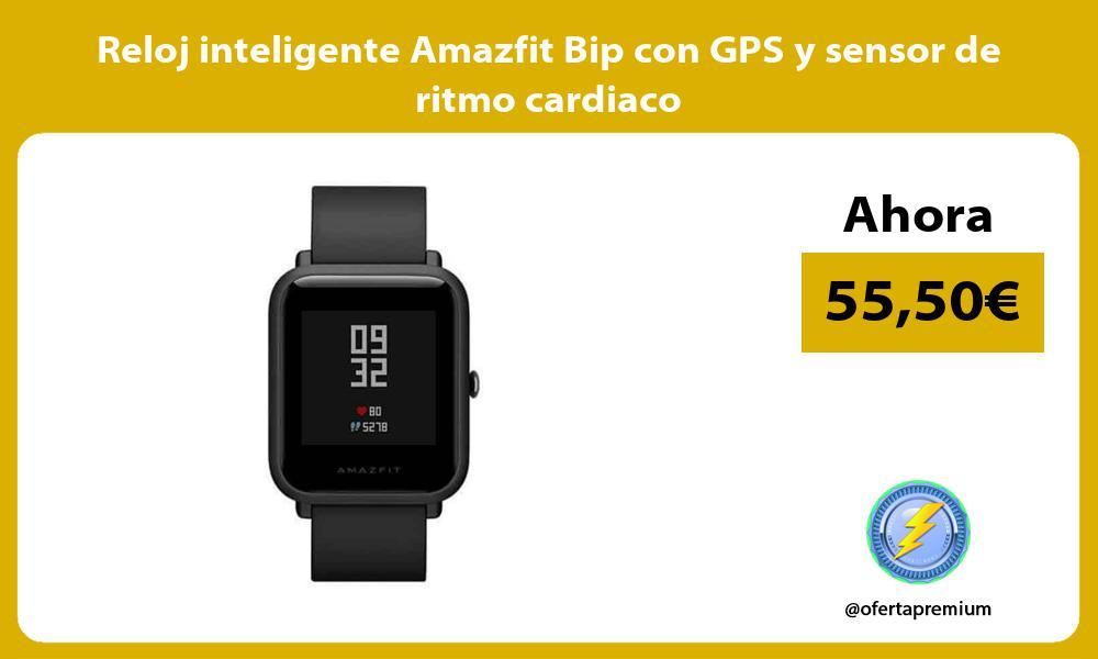 Reloj inteligente Amazfit Bip con GPS y sensor de ritmo cardiaco