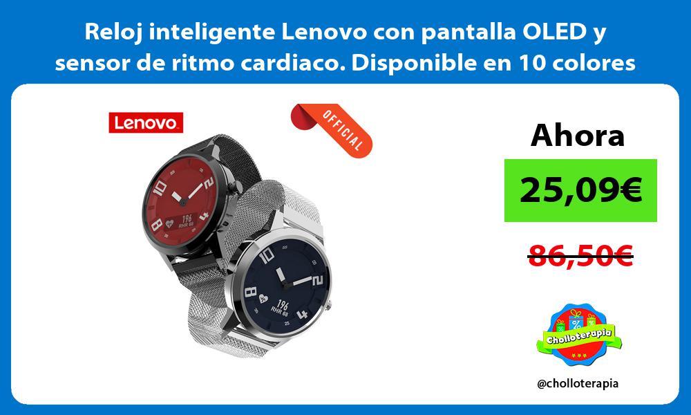 Reloj inteligente Lenovo con pantalla OLED y sensor de ritmo cardiaco Disponible en 10 colores