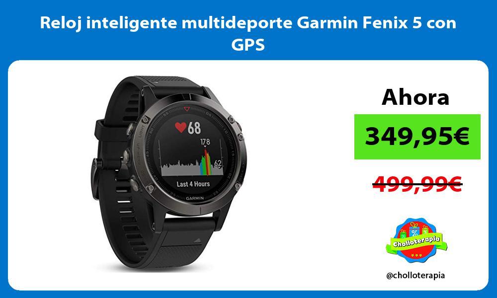 Reloj inteligente multideporte Garmin Fenix 5 con GPS