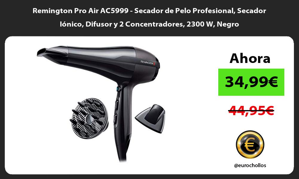 Remington Pro Air AC5999 Secador de Pelo Profesional Secador Iónico Difusor y 2 Concentradores 2300 W Negro