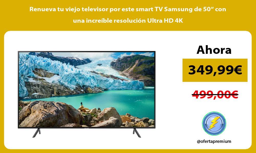 """Renueva tu viejo televisor por este smart TV Samsung de 50"""" con una increíble resolución Ultra HD 4K"""