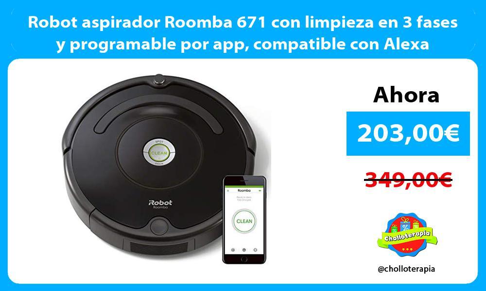 Robot aspirador Roomba 671 con limpieza en 3 fases y programable por app compatible con Alexa