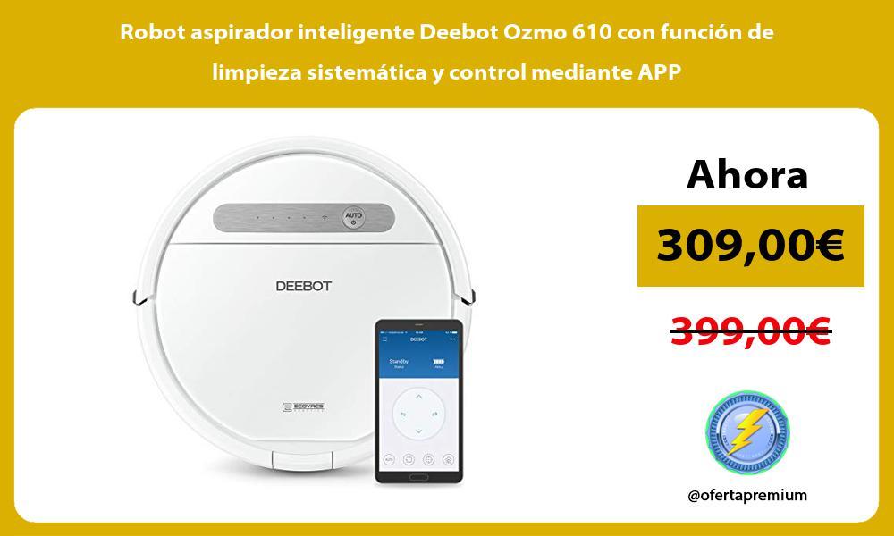 Robot aspirador inteligente Deebot Ozmo 610 con función de limpieza sistemática y control mediante APP