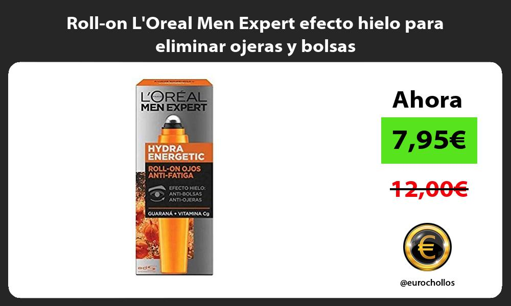Roll on LOreal Men Expert efecto hielo para eliminar ojeras y bolsas