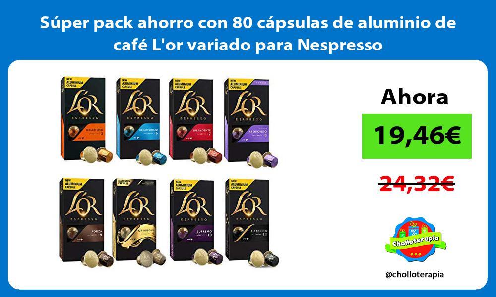 Súper pack ahorro con 80 cápsulas de aluminio de café Lor variado para Nespresso
