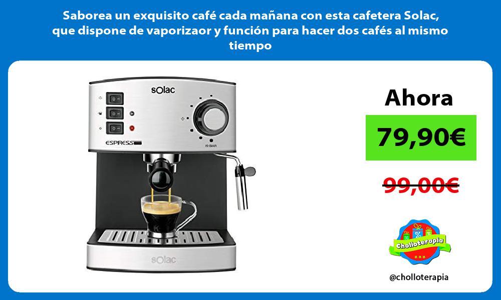 Saborea un exquisito café cada mañana con esta cafetera Solac que dispone de vaporizaor y función para hacer dos cafés al mismo tiempo