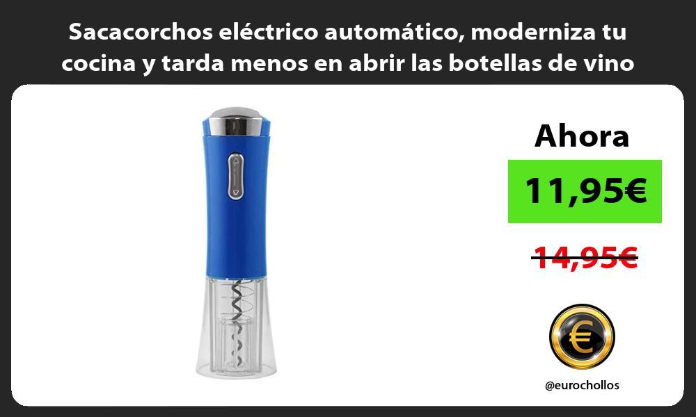 Sacacorchos eléctrico automático moderniza tu cocina y tarda menos en abrir las botellas de vino