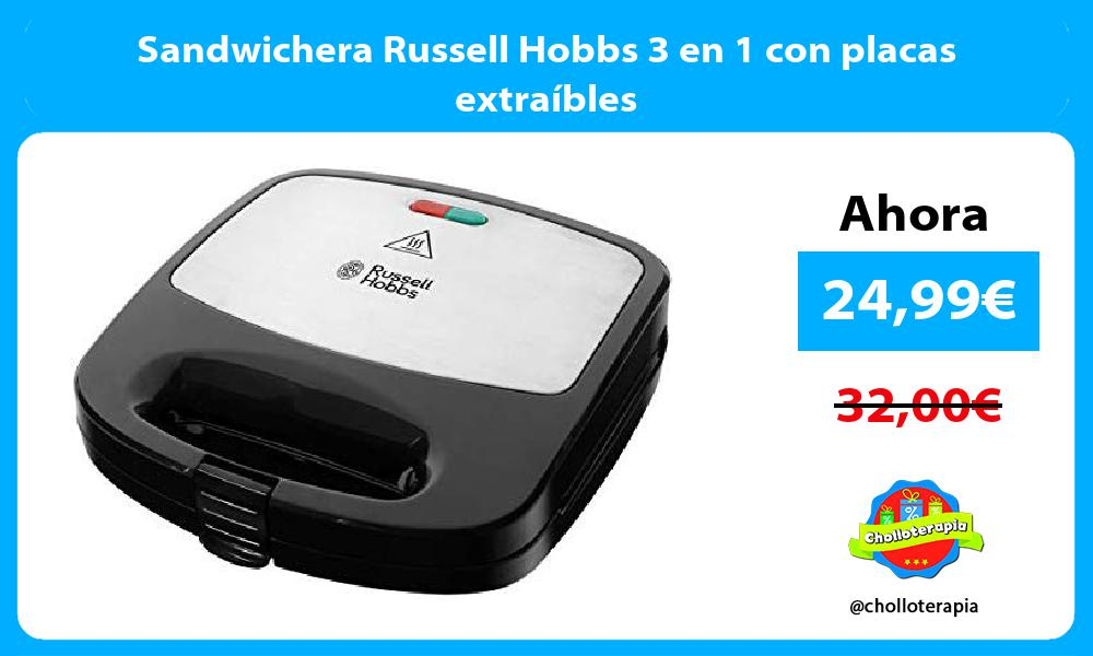 Sandwichera Russell Hobbs 3 en 1 con placas extraíbles