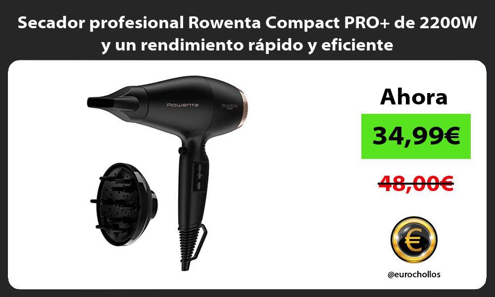 Secador profesional Rowenta Compact PRO de 2200W y un rendimiento rápido y eficiente