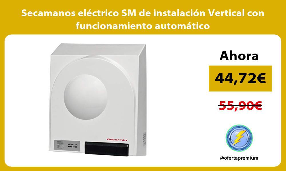 Secamanos eléctrico SM de instalación Vertical con funcionamiento automático