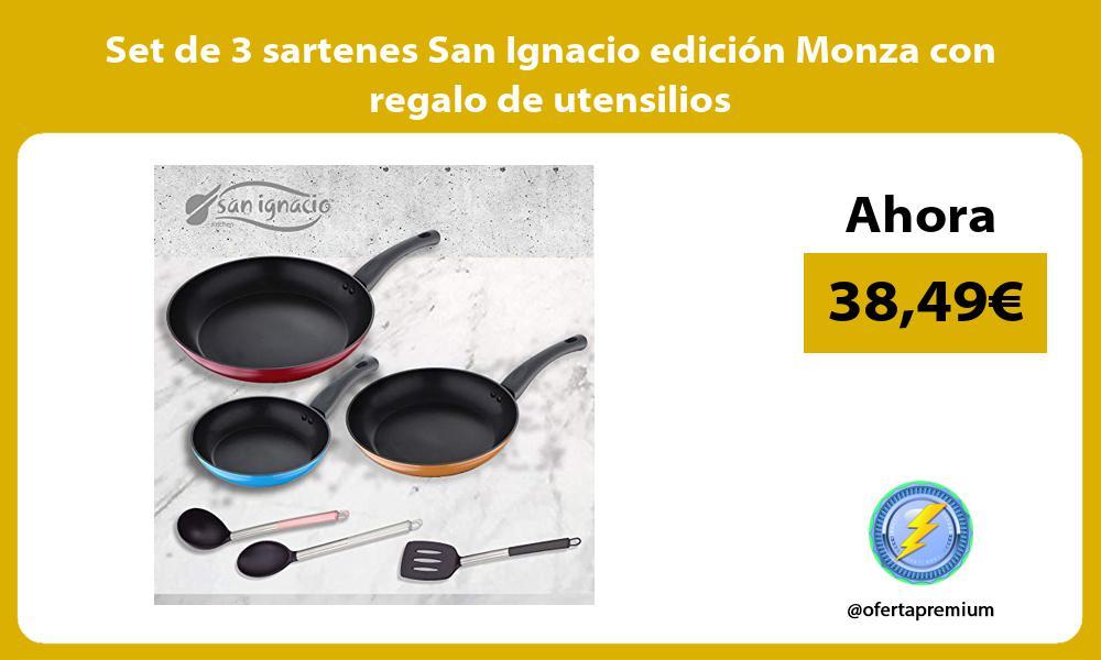 Set de 3 sartenes San Ignacio edición Monza con regalo de utensilios