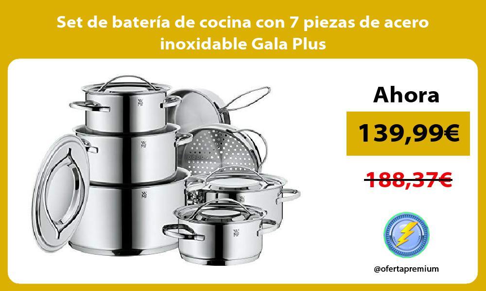 Set de batería de cocina con 7 piezas de acero inoxidable Gala Plus