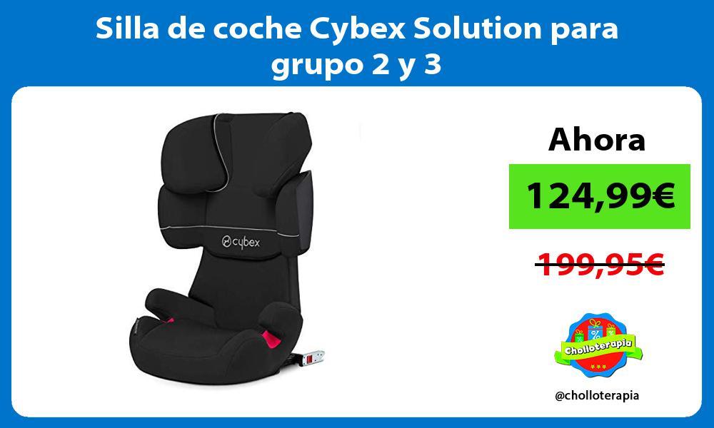 Silla de coche Cybex Solution para grupo 2 y 3