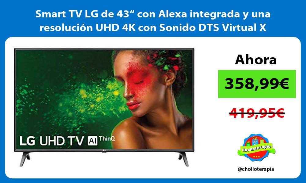 """Smart TV LG de 43"""" con Alexa integrada y una resolución UHD 4K con Sonido DTS Virtual X"""
