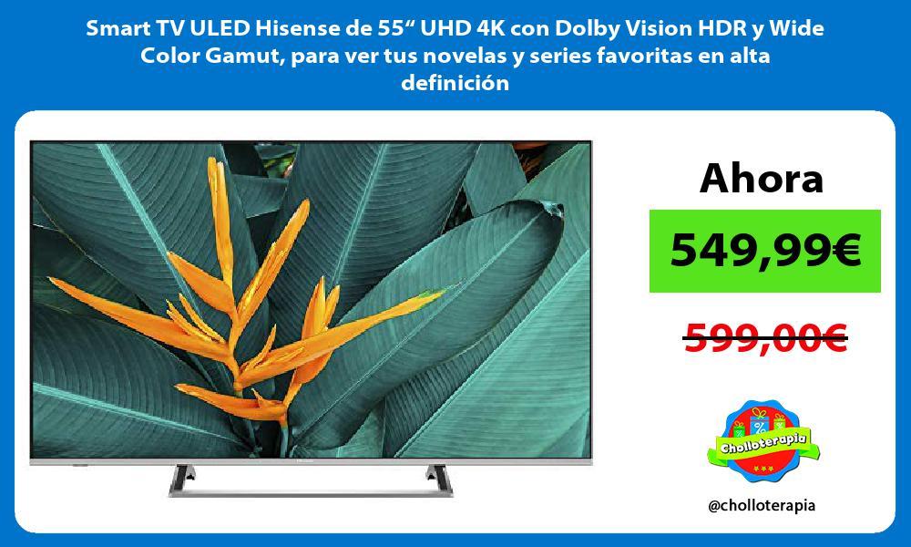 """Smart TV ULED Hisense de 55"""" UHD 4K con Dolby Vision HDR y Wide Color Gamut para ver tus novelas y series favoritas en alta definición"""