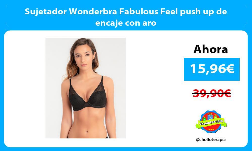 Sujetador Wonderbra Fabulous Feel push up de encaje con aro