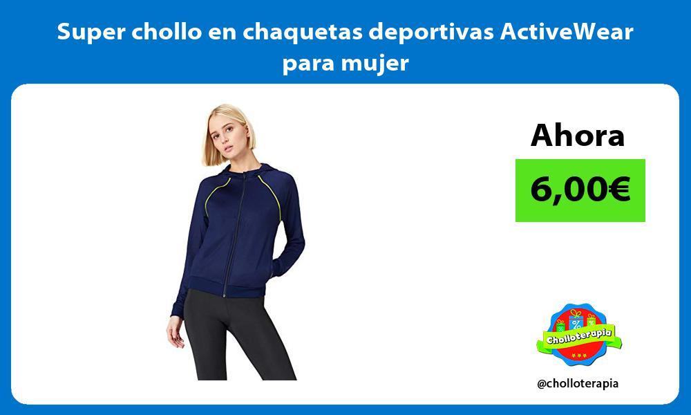 Super chollo en chaquetas deportivas ActiveWear para mujer