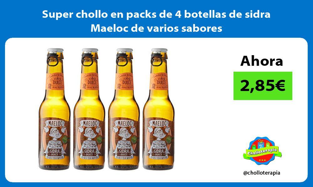 Super chollo en packs de 4 botellas de sidra Maeloc de varios sabores