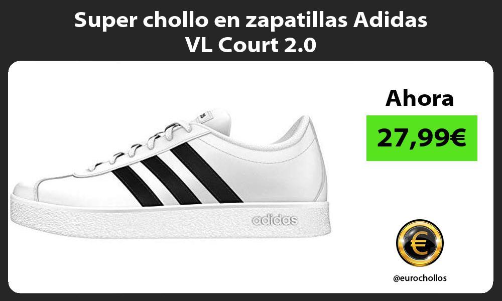 Super chollo en zapatillas Adidas VL Court 2 0