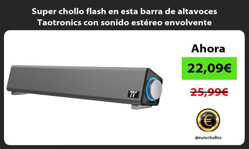 Super chollo flash en esta barra de altavoces Taotronics con sonido estéreo envolvente