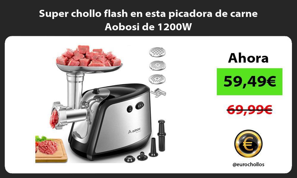 Super chollo flash en esta picadora de carne Aobosi de 1200W