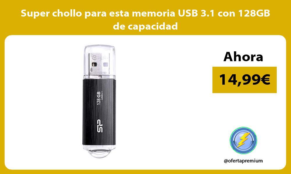 Super chollo para esta memoria USB 3 1 con 128GB de capacidad