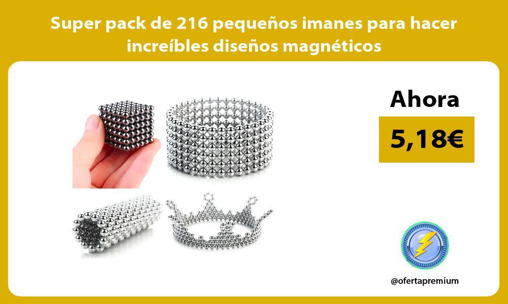 Super pack de 216 pequeños imanes para hacer increíbles diseños magnéticos