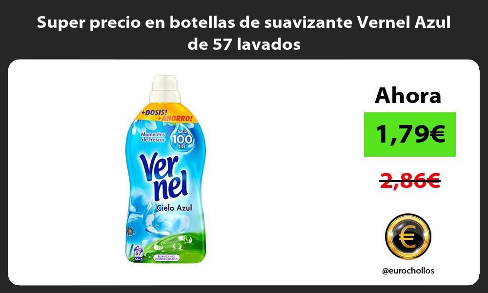 Super precio en botellas de suavizante Vernel Azul de 57 lavados