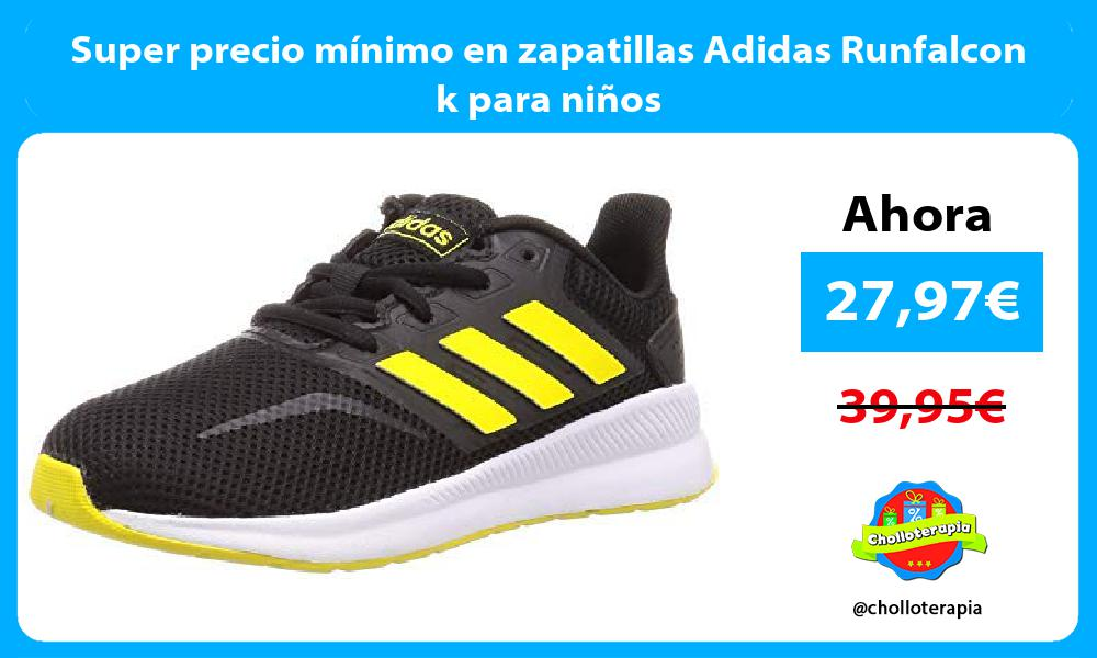 Super precio mínimo en zapatillas Adidas Runfalcon k para niños