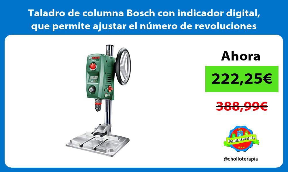 Taladro de columna Bosch con indicador digital que permite ajustar el número de revoluciones