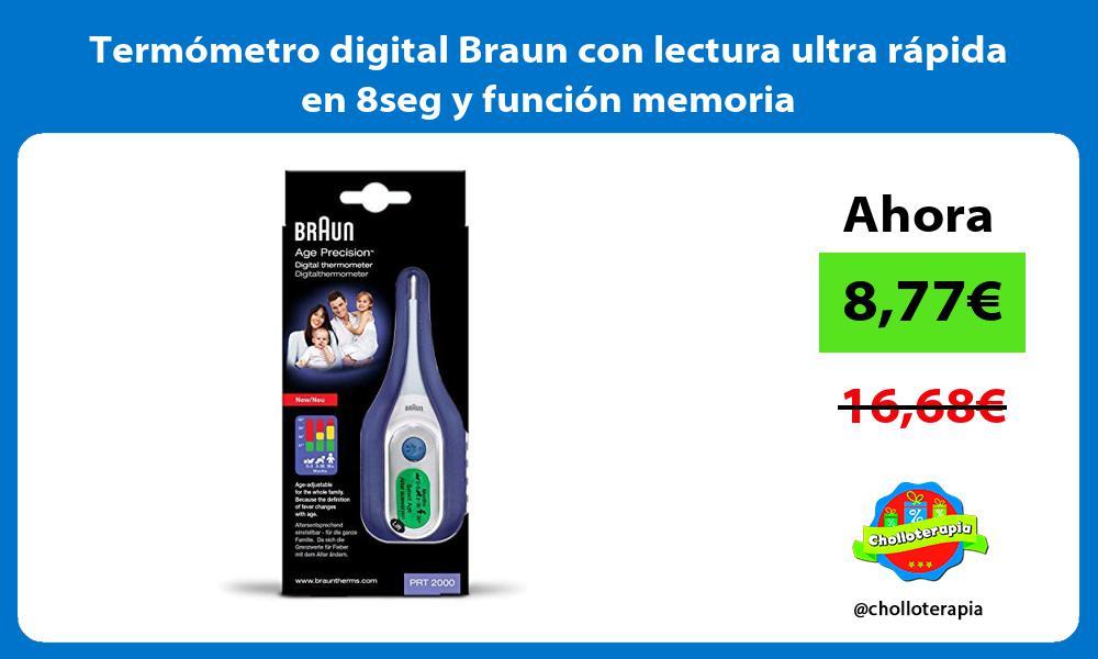 Termómetro digital Braun con lectura ultra rápida en 8seg y función memoria