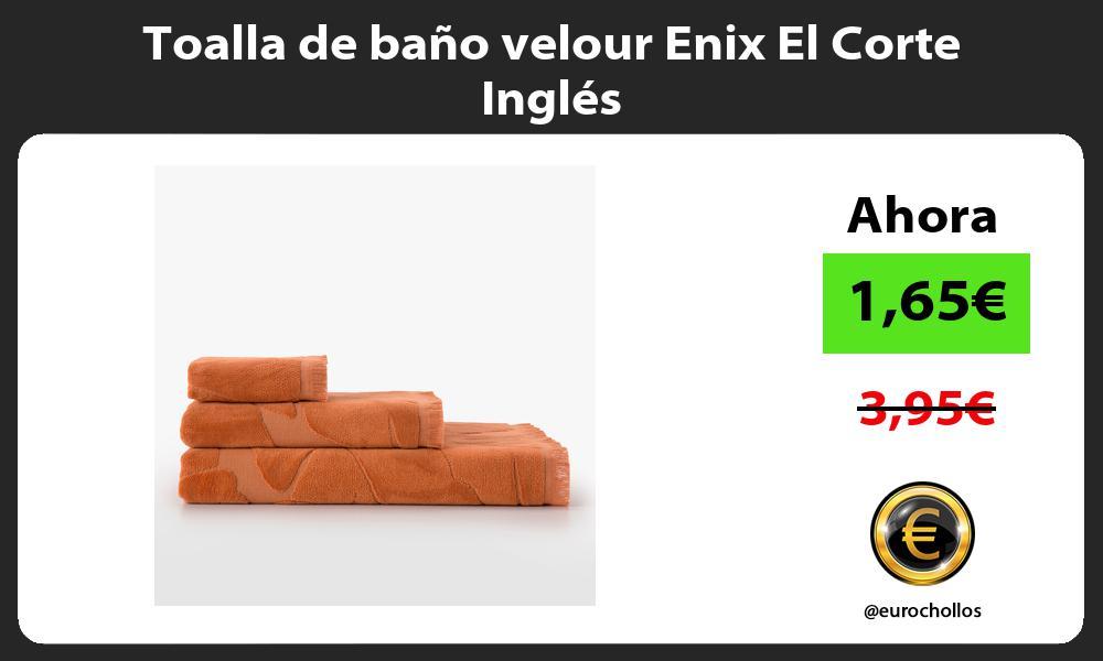 Toalla de baño velour Enix El Corte Inglés