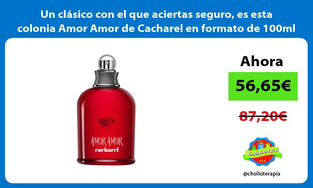 Un clásico con el que aciertas seguro es esta colonia Amor Amor de Cacharel en formato de 100ml