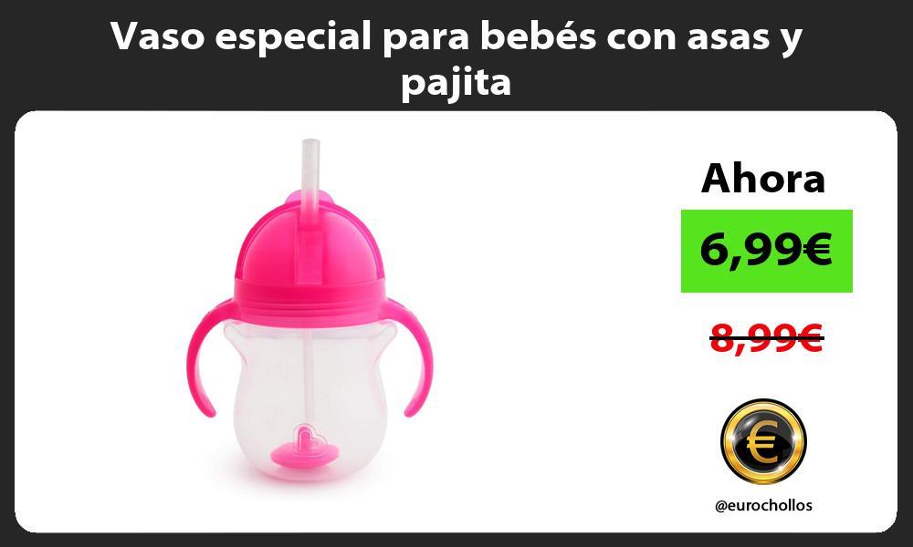 Vaso especial para bebés con asas y pajita