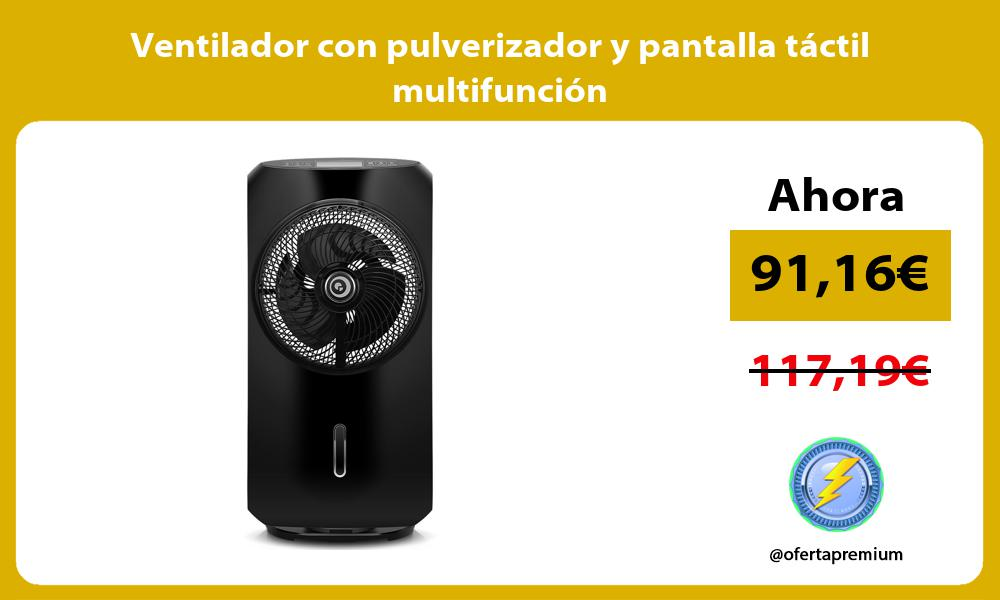 Ventilador con pulverizador y pantalla táctil multifunción