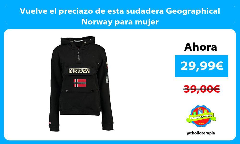 Vuelve el preciazo de esta sudadera Geographical Norway para mujer