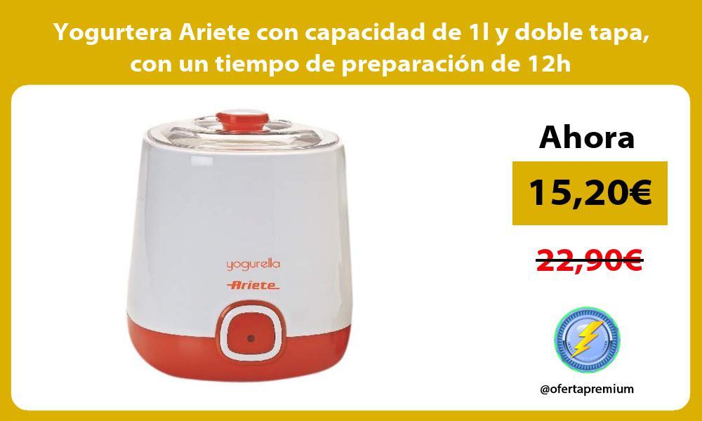 Yogurtera Ariete con capacidad de 1l y doble tapa con un tiempo de preparación de 12h