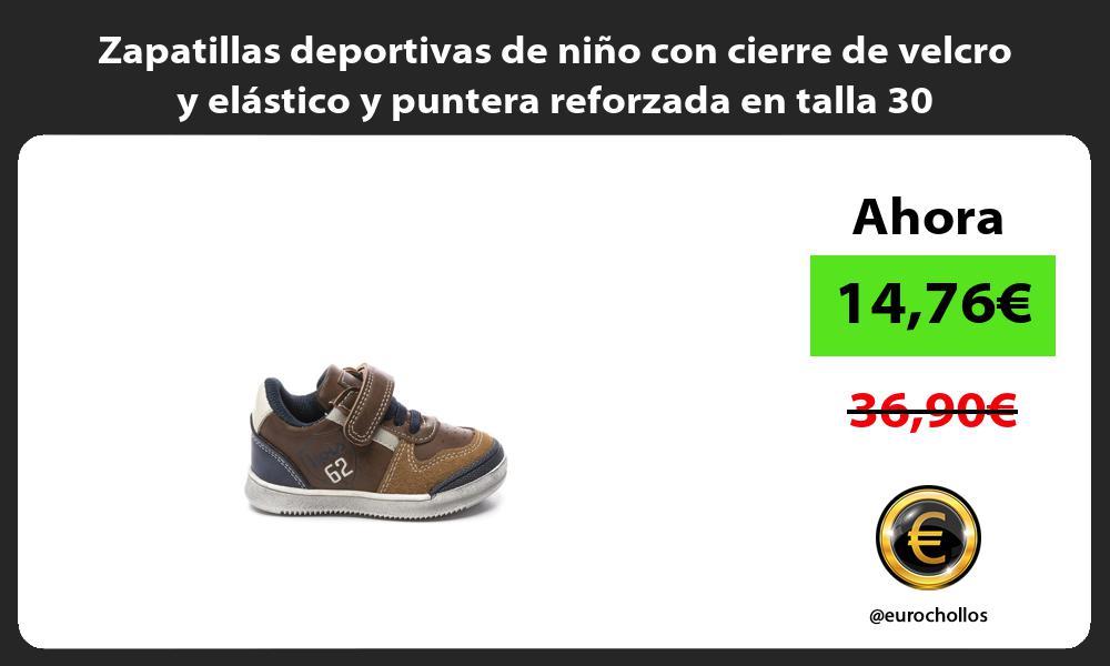 Zapatillas deportivas de niño con cierre de velcro y elástico y puntera reforzada en talla 30