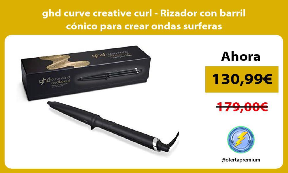 ghd curve creative curl Rizador con barril cónico para crear ondas surferas