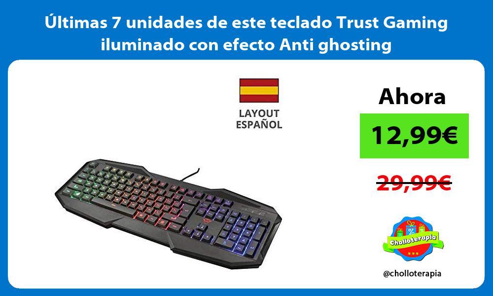 ltimas 7 unidades de este teclado Trust Gaming iluminado con efecto Anti ghosting