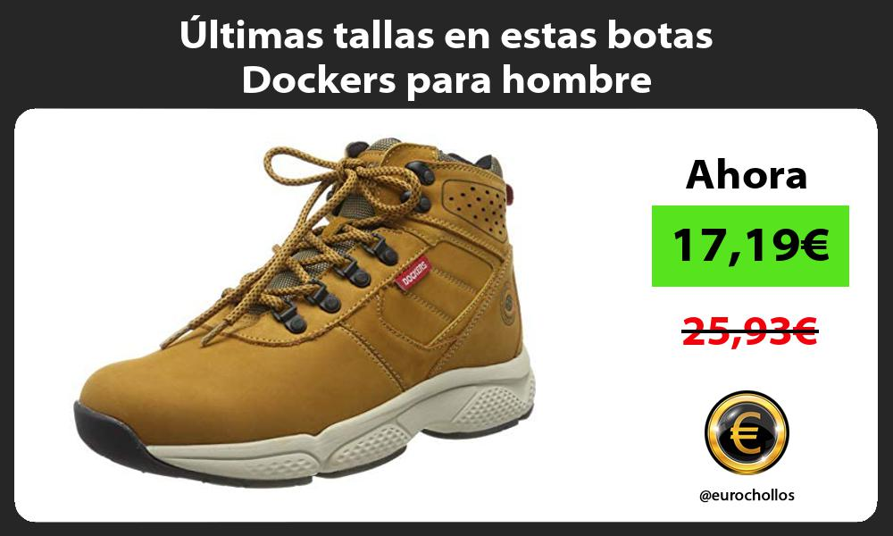 ltimas tallas en estas botas Dockers para hombre