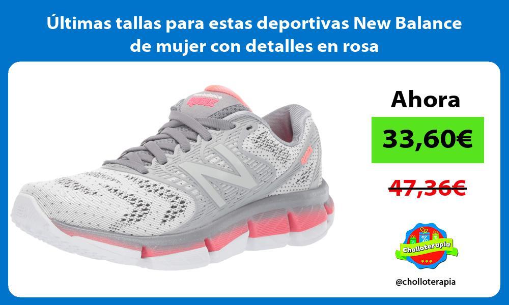 ltimas tallas para estas deportivas New Balance de mujer con detalles en rosa