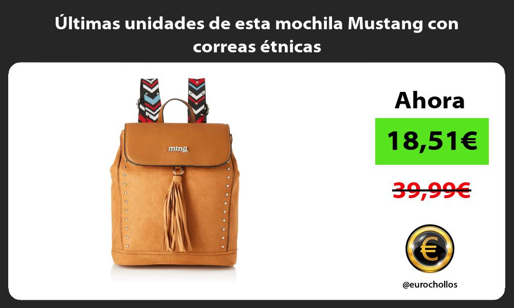ltimas unidades de esta mochila Mustang con correas étnicas