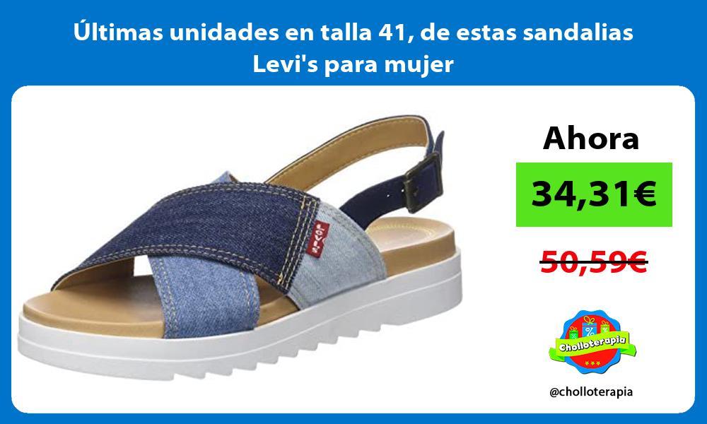 ltimas unidades en talla 41 de estas sandalias Levis para mujer